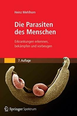 Die Parasiten des Menschen: Erkrankungen erkennen, bekämpfen und vorbeugen - 1