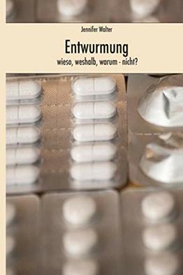 Entwurmung - Wieso, Weshalb, Warum (nicht) - 1