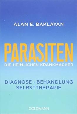 Parasiten: Die heimlichen Krankmacher - Diagnose - Behandlung - Selbsttherapie - 1